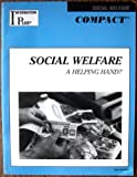 Information Plus Compact Reference Social Welfare 2001 : A Helping Hand?, , 0787655139