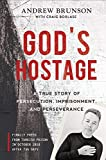 img - for God's Hostage: A True Story of Persecution, Imprisonment, and Perseverance book / textbook / text book
