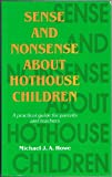Sense and Nonsense about Hothouse Children, Michael J. Howe, 185433039X