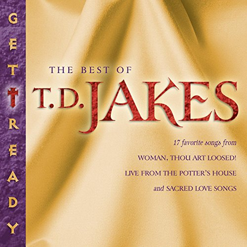 Get Ready! The Best Of T.D. Jakes