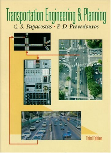 By C.S. Papacostas - Transportation Engineering and Planning: 3rd (third) Edition