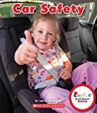 Car Safety (Rookie Read-About Safety)