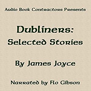 Dubliners - Selected Short Stories Audiobook