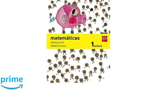 1 Primaria. Savia. Andalucía - 9788467575323: Amazon.es: Mercedes Garín Muñoz, María José Téllez García, Pilar Puente Villacañas, José Manuel Vidal González ...