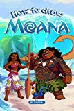 How to Draw Moana: The Step-by-Step Moana Drawing Book