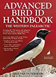 Advanced Bird ID Handbook: The Western Palearctic: Covering All 1,350 Species and Subspecies Recorded in Britain, Europe…