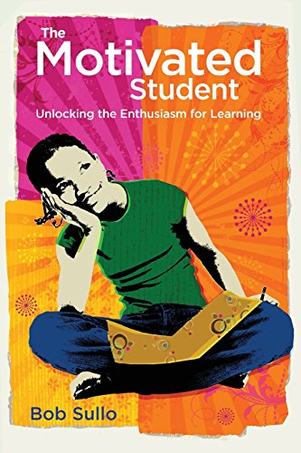 The Motivated Student: Unlocking the Enthusiasm for Learning (The Motivated Student Unlocking The Enthusiasm For Learning)
