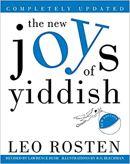 the new joys of yiddish completely updated leo rosten lawrence