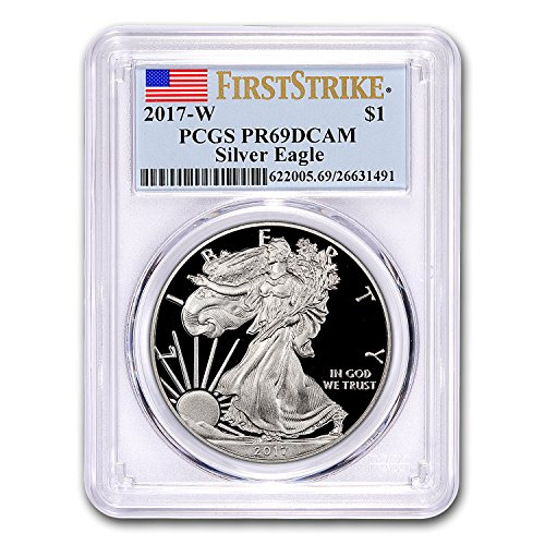 2017 W Proof Silver American Eagle PR-69 PCGS (First Strike) 1 OZ PR-69 PCGS