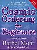 Cosmic Ordering for Beginners, Barbel Mohr and Clemens Mohr, 1401915515
