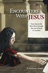 Encounters with Jesus: Forty days in the  life of Jesus through  the eyes of those  He touched. Paperback