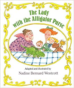 Book [The Lady with the Alligator Purse] (By: Nadine Bernard Westcott) [published: May, 1991]