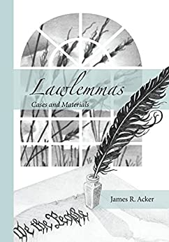 Lawlemmas: Cases and Materials by [Acker, James R.]