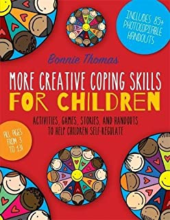 More Creative Coping Skills For Children Activities Games Stories And Handouts To