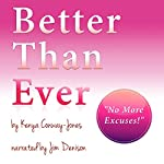 Better than Ever: How to Improve Your Results, Live a Happier Life, and Attract Everythng You Deserve! | Kenya Conway-Jones