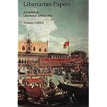 Libertarian Papers, Vol. 5 (2013) by Stephan Kinsella (2014-05-23)