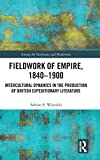 "Adrian Wisnicki, ""Fieldwork of Empire, 1840-1900: Intercultural Dynamics in the Production of British Expeditionary Literature"" (Routledge, 2019)"