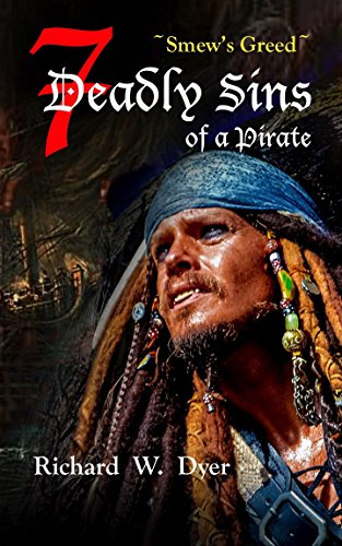 Seven deadly sins of a pirate smews greed part i kindle edition seven deadly sins of a pirate smews greed part i by dyer fandeluxe Images