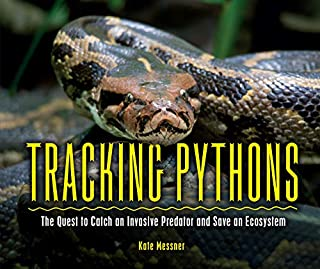 Book Cover: Tracking Pythons: The Quest to Catch an Invasive Predator and Save an Ecosystem