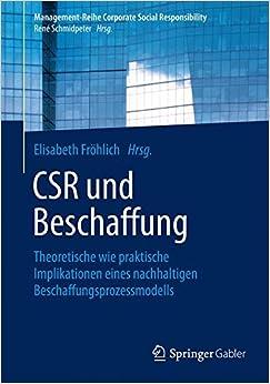 Book CSR und Beschaffung: Theoretische wie praktische Implikationen eines nachhaltigen Beschaffungsprozessmodells (Management-Reihe Corporate Social Responsibility)