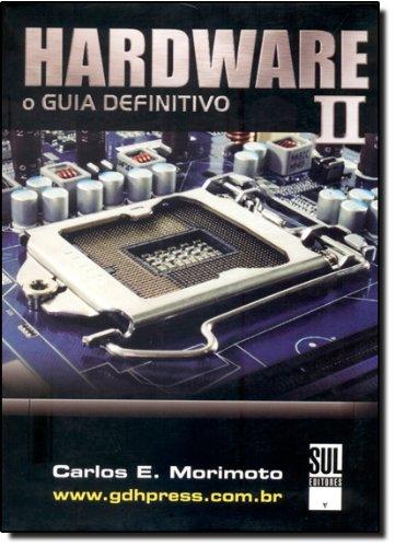 Hardware. O Guia Definitivo - Volume 2