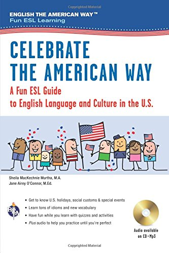Celebrate the American Way: A Fun ESL Guide to English Language & Culture in the U.S. (Book + Audio) (English as a Second Language Series)