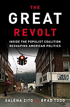 The Great Revolt: Inside the Populist Coalition Reshaping American Politics by [Zito, Salena, Todd, Brad]