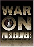 WAR ON WHISTLEBLOWERS: FREE PRESS AND