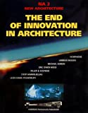 The End of Innovation in Architecture, Andreas C. Papadakis, 1901092097