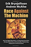 img - for By Erik Brynjolfsson Race Against the Machine: How the Digital Revolution is Accelerating Innovation, Driving Productivit book / textbook / text book