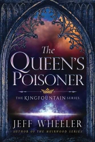 The Queen's Poisoner (The Kingfountain Series)