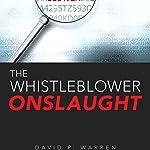 The Whistleblower Onslaught | David P. Warren