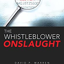 The Whistleblower Onslaught Audiobook by David P. Warren Narrated by Christopher Johnson