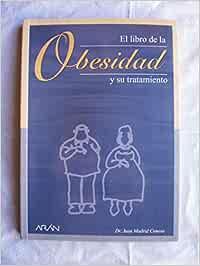 Libro de La Obesidad y Su Tratamiento: Amazon.es: Madrid