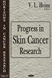 Progress in Skin Cancer Research, Heinz, V. L., 1600210953