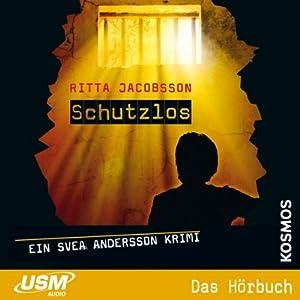 Schutzlos (Svea Andersson 4) Hörbuch