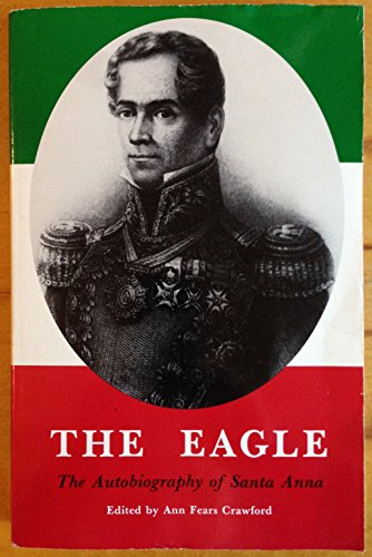 The Eagle: The Autobiography of Santa Anna