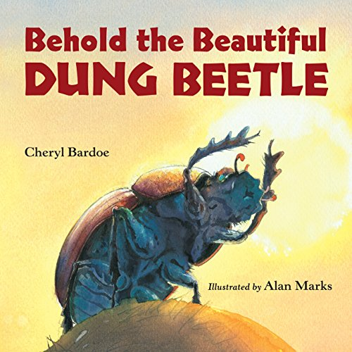 Behold the Beautiful Dung Beetle (Junior Library Guild Selection)