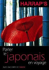 Parler le japonais en voyage par Harrap's
