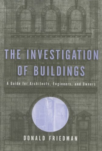 The Investigation of Buildings: A Guide for Architects, Engineers, and Owners (Norton Professional Book)