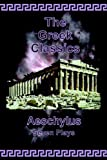 The Greek Classics, Aeschylus, 0977340023