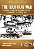 img - for The Iran-Iraq War. Volume 1: The Battle For Khuzestan, September 1980-May 1982 (Middle East@War) book / textbook / text book