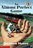 Almost Perfect Game, Stephen Manes, 0590444336
