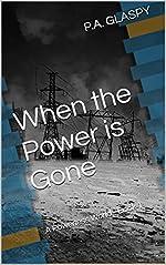 When the Power is Gone: A Powerless World - Book 1 (A Powerless World Series)