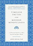 Timeless Truths for Modern Mindfulness: A Practical Guide to a More Focused and Quiet Mind