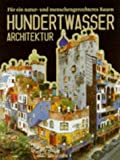 Hundertwasser Architecture: For a More Human Architecture in Harmony With Nature (Jumbo Series)