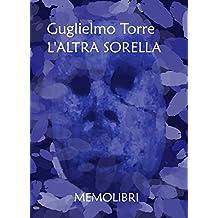 L'altra sorella (Italian Edition)