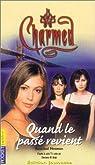 Charmed, tome 4 : Quand le passé revient par Noonan
