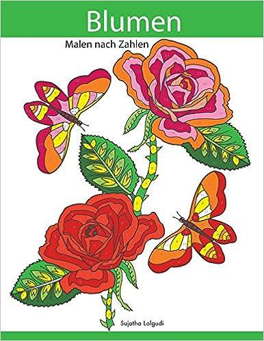 Malen Nach Zahlen Blumen Zum Entspannen Und Traumen Malen Und