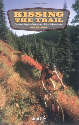 Kissing the Trail: Greater Seattle Mountain Bike Adventures (Greater Seattle Map)